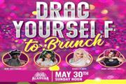 Drag Yourself to Brunch 30 May