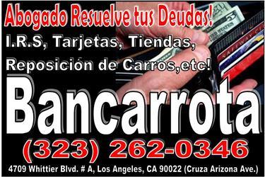 BANCARROTA * ABOGADO*NO DEUDAS en Los Angeles